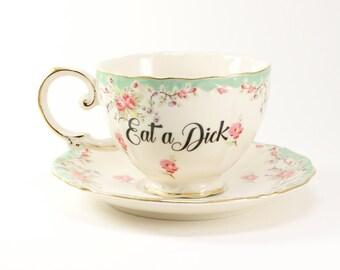 EAT A D*CK Porcelain China 7 oz. Teacup & Saucer green ivory roses  CUSTOMIZABLE