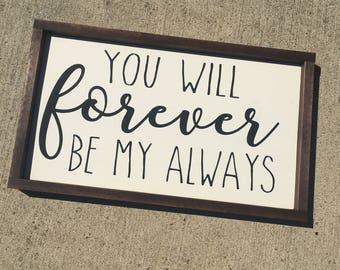 You will forever be my always painted solid wood sign
