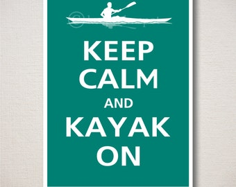 Keep Calm and KAYAK ON Art Print