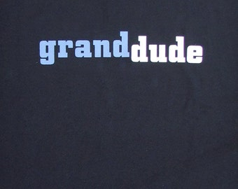 Grand Dude - Proud Grandpa or Grandfather-to-be Cool Dude Navy Blue & Black Graphic Tee // Father's Day Gift // Cool Grand Dad