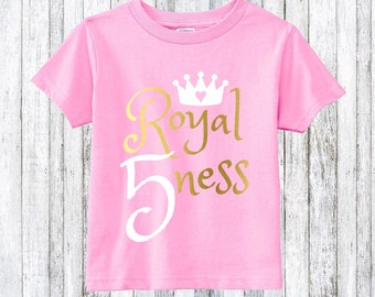 Fifth birthday shirt -  Royal fiveness - fifth birthday party - birthday girl shirt -  5th birthday party - 5th birthday shirt