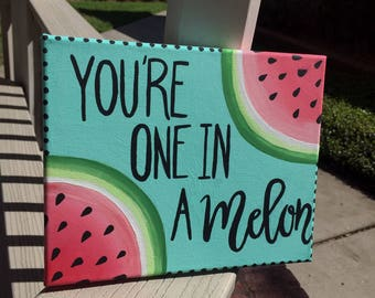 Punny Quote Canvas: You're One in a Melon