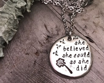 she believed she could so she did, Hand Stamped Pewter, Pewter Jewelry, Handstamped, Gifts for Mom, Graduation Gift, Dandelion Jewelry