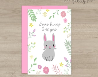 Some Bunny Loves You - Premium Folded Greeting Card with Pink Envelope - Size A7