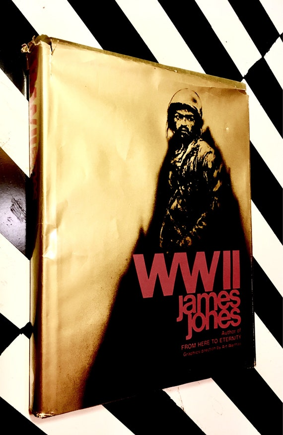 WWII by James Jones; Graphics Direction by Art Weithas (1975) hardcover book