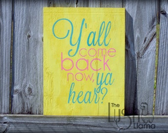 """Handpainted Y'all Come Back Now Ya Hear Sign Indoor Outdoor Beverly Hillbillies 12 x 17"""" Wooden Upcycled Recycled Reclaimed Yellow Teal Pink"""