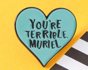 You're Terrible Muriel Pin // Enamel pin, lapel pin, Muriel's Wedding, 90s film // EP107