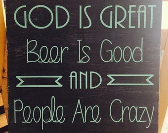 God is great, beer is good, people are crazy sign, country music, quotes, bar