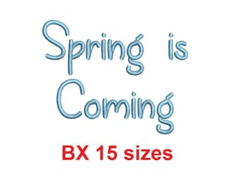 """Spring is Coming embroidery BX font Sizes 0.25 (1/4), 0.50 (1/2), 1, 1.5, 2, 2.5, 3, 3.5, 4, 4.5, 5, 5.5, 6, 6.5, and 7"""" (MHA)"""