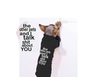 Sphynx Cat Clothing / The other pets and I talk shit about you/ Details for more colors & styles, Cat Shirt, Sphynx sweater