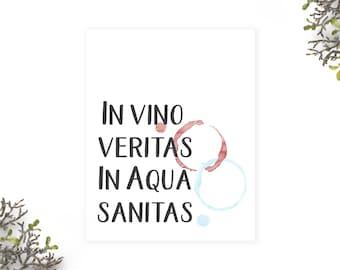 Printable Poster, In vino veritas, in aqua sanitas, In wine there is truth