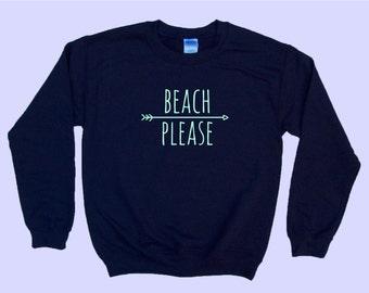 Beach Please - Crewneck Sweatshirt