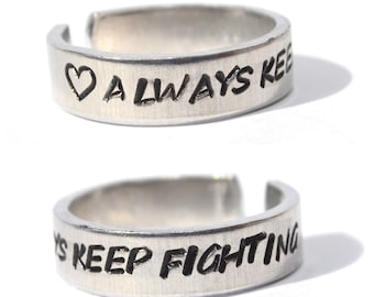 Always Keep Fighting Aluminum metal stamped Adjustable READY to SHIP Ring charity