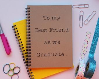 To my Best Friend as we Graduate... - 5 x 7 journal