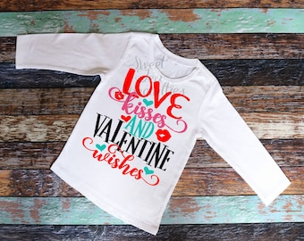Love Kisses and Valentine Wishes Valentines Day Girls Shirt,Baby and Youth Sizes Valentines Day Shirt,Boys VDay Shirt,Be Mine