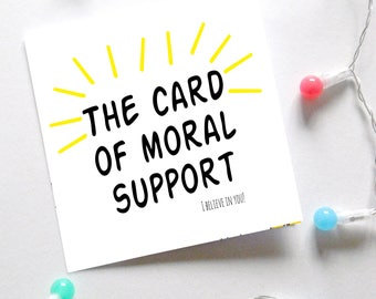 Card of moral support