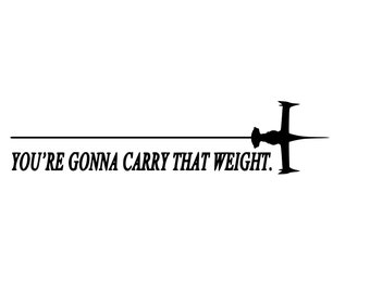 """Cowboy Bebop """"You're gonna carry that weight"""" Vinyl Decal for cars, windows, laptops, or any hard smooth surface."""
