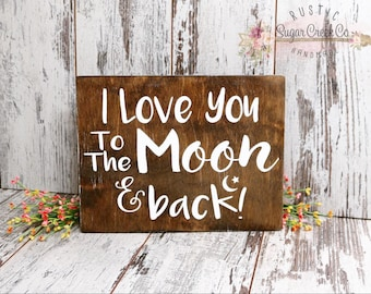 I Love You To The Moon and Back Wood Sign, Distressed Wood Sign, Wall Sign, I Love You To The Moon, Home Decor Sign, Gift, I Love You Sign