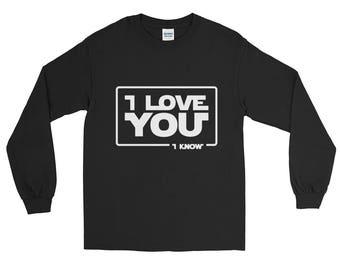 Star Wars Shirt - I Love You... I know Shirt -  Han Solo shirt Princess Leia Movie Quote Long Sleeve T-Shirt Anniversary gift