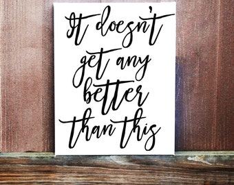 It Doesn't Get Any Better Than This Canvas - Hand Painted - Retirement Gift - Wedding Gift - Wall Art - Quote -Wedding Decor - Home Decor
