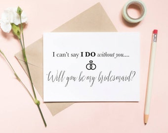 I can't say I do without you... Will you be my bridesmaid? bridesmaid proposal card,  will you be my bridesmaid card / SKU: LNBM10
