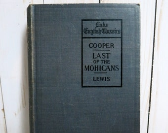 The Last of the Mohicans Lake English Classics The Last of the Mohicans  A Narrative of 1757 By James Cooper Copyrght 1899, 1919 -V312B