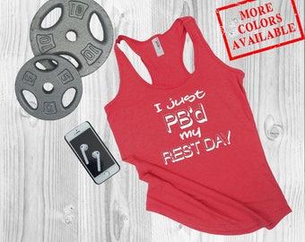 I JUST PB'd My Rest Day - Women's Custom Tank, Workout Tank Top, Motivational/Funny Gym Shirt, Fitness Tank Top