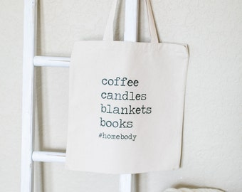 Coffee, Candles, Blankets, Books - Homebody // 100% Cotton Canvas Natural Tote Bag, Mom, Home, Encouragement, Inspiration, Gift, Love