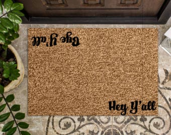 Hey Y'all/Bye Y'all - Custom Door Mat