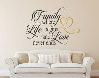 Family is where life begins and love never ends, Family Wall Decal, Family Decor, Family Sign - WD0226