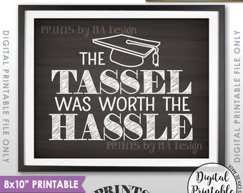 """Tassel was worth the Hassle Graduation Sign, Funny Graduation Party Decor, Tassle Hassle, 8x10"""" Chalkboard Style Printable Instant Download"""