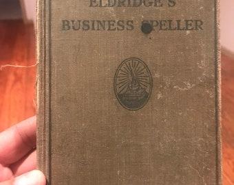 1913 Eldridges Business Speller . Antique book . Vintage book . Business spelling and vocabulary book