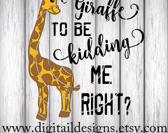 Giraffe SVG - dxf - png - eps - ai - fcm - cut file - Silhouette - Cricut - Scan N Cut - Giraffe To Be Kidding - Commercial Use SVG