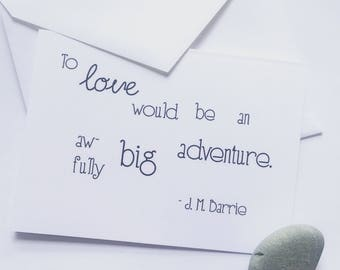 Adventure -- Card & Envelope -- love, engagement, wedding, just because -- J M Barrie