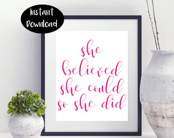 She Believed She Could So She Did ,Girls Room Decor Digital Download INSTANT DOWNLOAD
