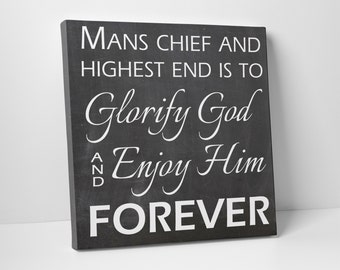 Mans Chief End Wall Art  - Catechism - Canvas Art