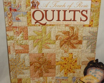 A Touch of Rosie Quilts by Carrie Nelson - Free Shipping
