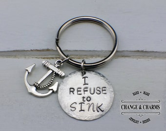 Inspirational Keychain, I Refuse to Sink Keychain, Survivor, Hand stamped Aluminum Keychain with Anchor Charm, Anchor Keychain, Keychain