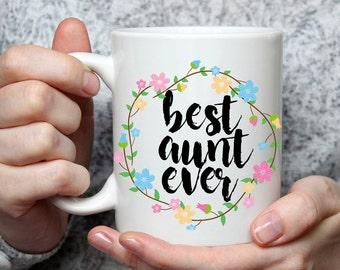 Best Aunt Ever Mug - Cute Coffee Mug Perfect Gift For Auntie From Nephew or Niece