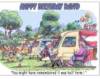 Funny comic caravan  camping trailer half termPERSONALISED BIRTHDAY CARD