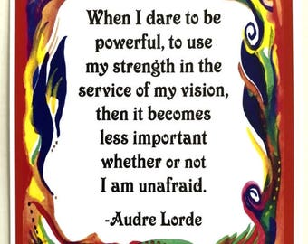 When I Dare To Be Powerful 8x11 AUDRE LORDE Inspirational Poster Motivational Home Office Decor Sayings Heartful Art by Raphaella Vaisseau