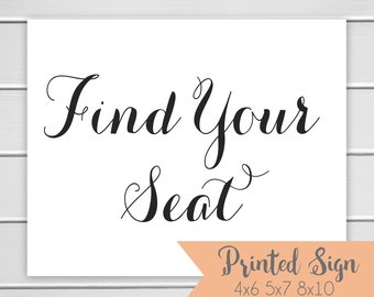 Find Your Seat Sign, Reception Wedding Sign, Printed Wedding Card Table Sign 5x7 or 8x10 (S010-CA)