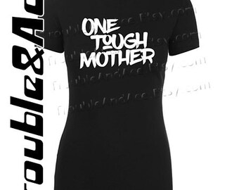 One Tough Mother Shirt Graphic Tee Black and White T-shirt for women