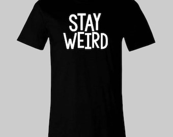 Stay Weird graphic tee