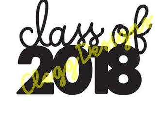 Class of 2018 SVG Graduation Card SVG, Sign, Grad Digital Design, Instant Download, JPEG, Silhouette V3, Printable, Grad Clipart, Scrapbook