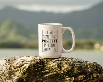 "Motivational Quote Coffee Mug • ""Something Positive"" • Inspirational Mug • Motivational Mug • Custom Mug"