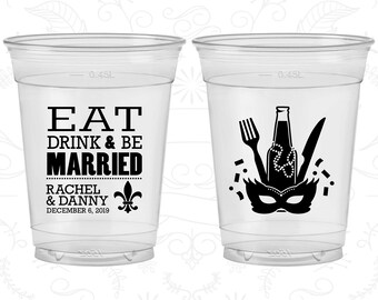 Eat Drink and Be Married, Soft Plastic Cups, Nola Wedding, Mardi Gras Wedding, Fleur De Lis, Disposable Cups (420)
