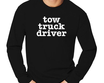 Tow Truck Driver Long Sleeve T-Shirt