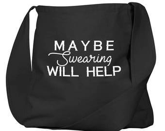 Maybe Swearing Will Help Black Organic Cotton Slouch Bag