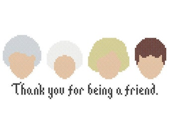 Thank You for Being a Friend - Original Cross Stitch Chart | Inspired by The Golden Girls